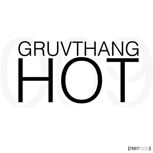 Hot by Gruvthang
