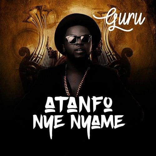 Atanfo Nye Nyame by Guru
