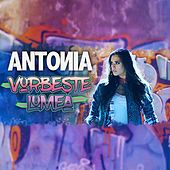 Vorbeste Lumea by Antonia