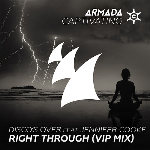 Right Through (Disco's Over VIP Mix) by Disco's Over