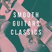 Smooth Guitars Classics by Henrik Janson