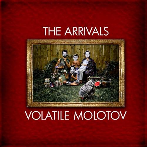 Volatile Molotov by The Arrivals