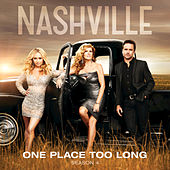 One Place Too Long by Nashville Cast