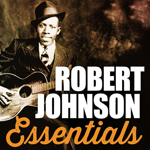 Robert Johnson, Essentials by Robert Johnson