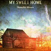 My Sweet Home von Memphis Minnie