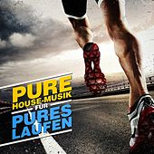 Pure House-Musik für pures Laufen by Various Artists