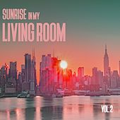 Sunrise in My Living Room, Vol. 2 by Various Artists
