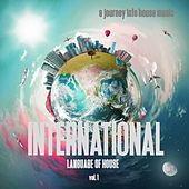 International Language of House, Vol. 1 - A Journey Into House by Various Artists