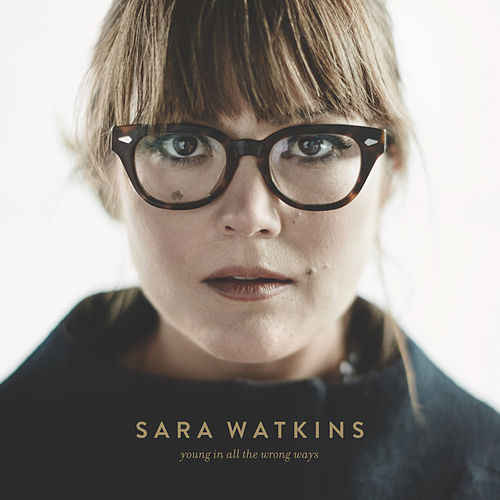 Young In All The Wrong Ways von Sara Watkins