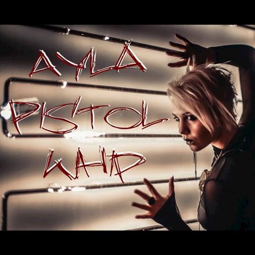 Pistolwhip - Single by Ayla