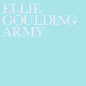 Army by Ellie Goulding