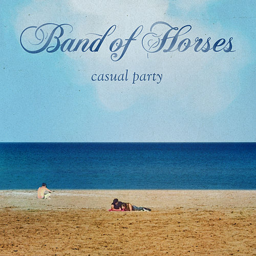 Casual Party by Band Of Horses