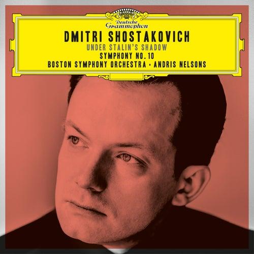 Shostakovich Under Stalin's Shadow - Symphony No. 10 by Boston Symphony Orchestra
