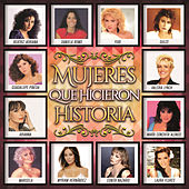 Mujeres Que Hicieron Historia by Various Artists