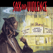 Sax And Violence (Music From The Dark Side Of The Screen) von Various Artists
