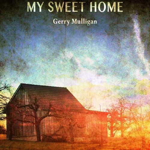 My Sweet Home von Gerry Mulligan