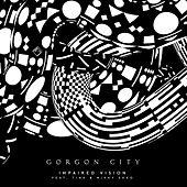 Impaired Vision by Gorgon City