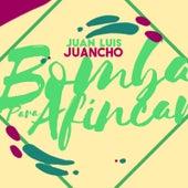 Bomba para Afincar by Juan Luis Juancho