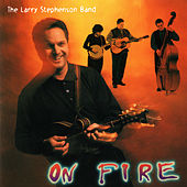 On Fire by Larry Stephenson