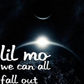 We Can All Fall Out by Lil' Mo