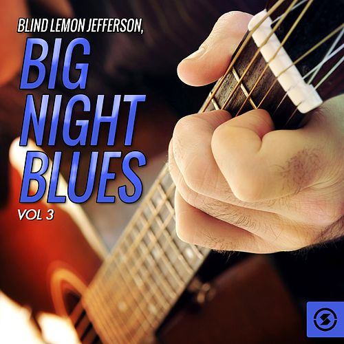 Big Night Blues, Vol. 3 by Blind Lemon Jefferson