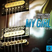 My Girl, Vol. 2 by Frankie Lymon and the Teenagers