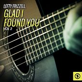 Glad I Found You, Vol. 2 by Lefty Frizzell