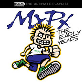The Ultimate Playlist - The Early Years by MxPx