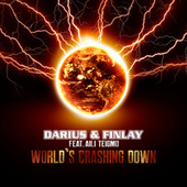 World's Crashing Down by Darius & Finlay