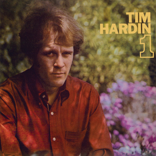 Tim Hardin 1 by Tim Hardin