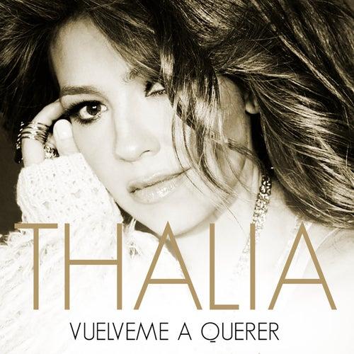 Vuélveme a Querer by Thalía