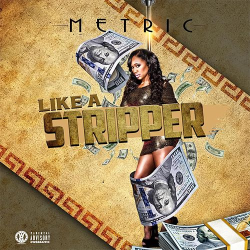 Like A Stripper by Metric