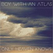 Only Heaven Knows by BOY