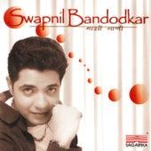 Majhi Gani - Swapnil Bandodkar by Swapnil Bandodkar