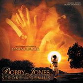 Bobby Jones: Stroke Of Genius (Original Motion Picture Soundtrack) von James Horner