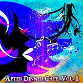 After Dinner Cafè, Vol. 1 by Various Artists