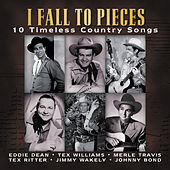 I Fall To Pieces (10 Timeless Country Songs) von Various Artists