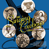 The Singing Cowboys Collection von Various Artists