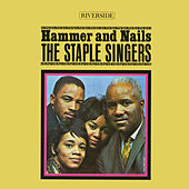 Hammer And Nails von The Staple Singers
