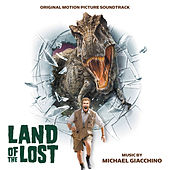 Land Of The Lost (Original Motion Picture Soundtrack) von Michael Giacchino