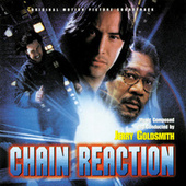 Chain Reaction (Original Motion Picture Soundtrack) von Jerry Goldsmith