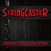 Everybody's Trying To Be My Baby by Stringcaster