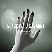Emerald City by Black Nail Cabaret