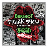 Freak Show (feat. Twiztid & Madchild) by Bukshot