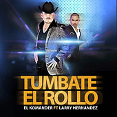 Tumbate El Rollo by El Komander