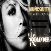 Munequita Rabiosa by El Komander