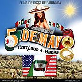 Celebrando el 5 De Mayo: Corridos + Banda by Various Artists