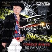 20 Corridos - Corridos Reales No Payasadas by Tito Y Su Torbellino