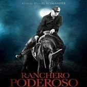 Ranchero Poderoso by El Komander
