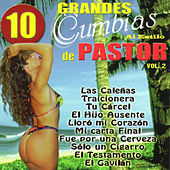 10 Grandes Cumbias Al Estilo De Pastor, Vol. 2 by Various Artists